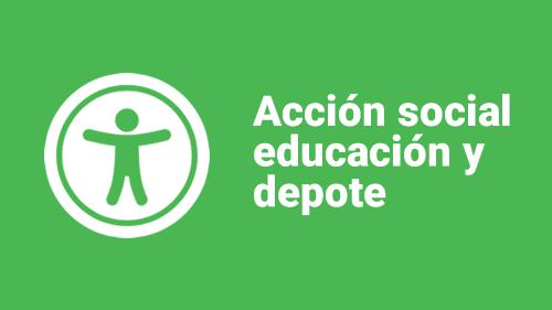 Acción Social, Educación y Deporte